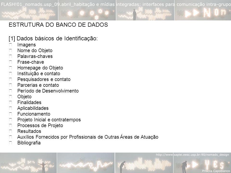 ESTRUTURA DO BANCO DE DADOS [1] Dados básicos de Identificação: